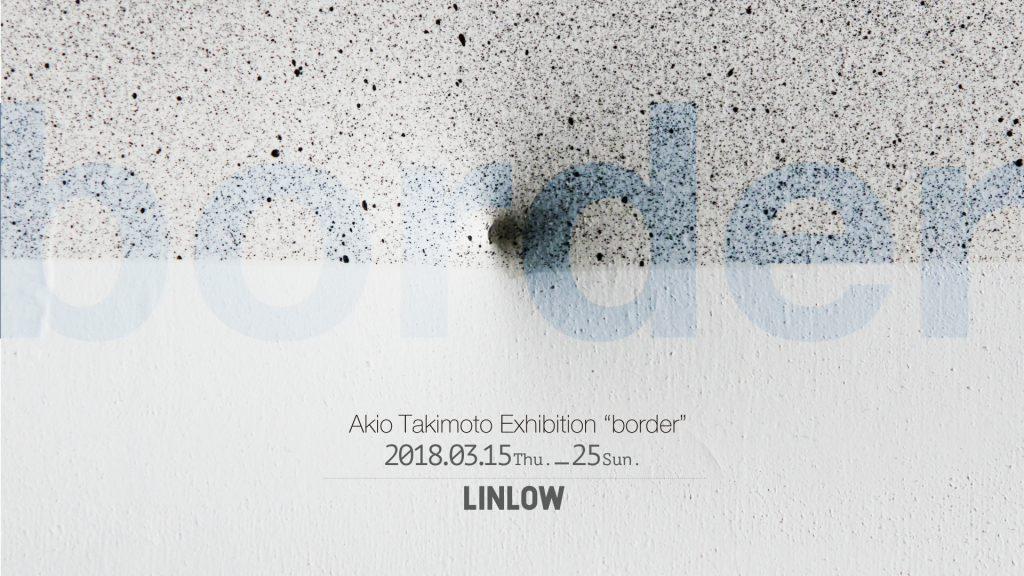Border/Akio Takimoto(LINLOW2018)